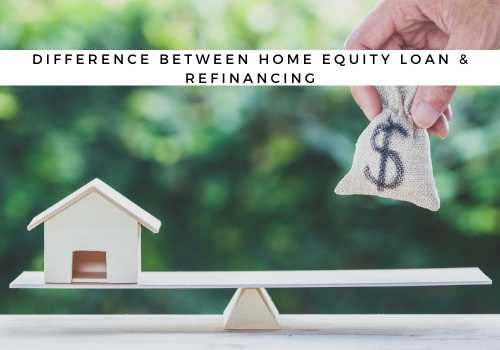 What is the Difference Between a Home Equity Loan and Refinancing in Red Deer, AB?